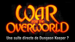 War for the Overworld test du jeu... la suite de Dungeon Keeper ?