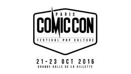 Comic Con Paris 2016 : les dates, et lieu et la liste des invités