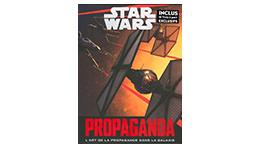 Star Wars Propaganda ou l'art de la propagande dans la galaxie