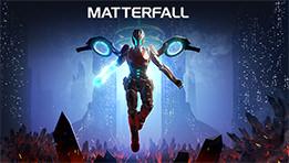 Découvrez le test de Matterfall