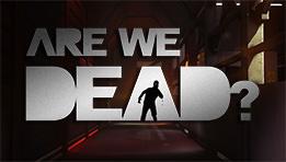 Virtual Room lance sa troisième aventure virtuelle avec Are we Dead