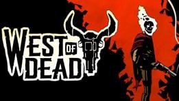 Découvrez le test du jeu West of Dead, développé par Upstream Arcade et édité par Raw Fury