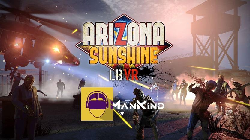 J'ai testé Arizona Sunshine au Centre de réalité virtuelle ManKind à Nancy