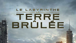 Le Labyrinthe : La Terre Brûlée // La bande annonce + l'affiche teaser