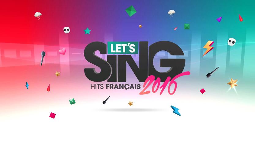 Test du jeu Let's Sing 2016 : Hits Français