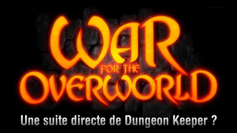 War for the Overworld test du jeu... la suite de Dungeon Keeper ?